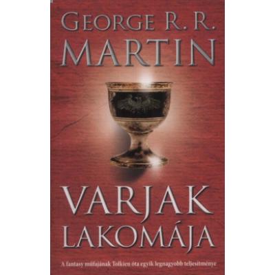George R. R. Martin: A tűz és jég dala 4. - Varjak lakomája