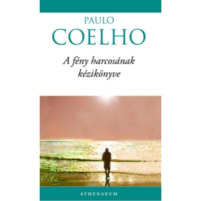 Paulo Coelho: A fény harcosának kézikönyve