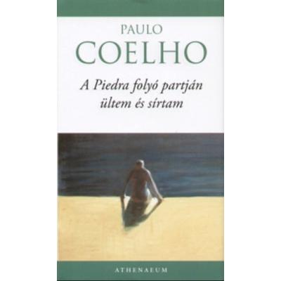 A Piedra folyó partján ültem és sírtam (Paulo Coelho)