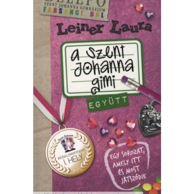 Leiner Laura: A Szent Johanna gimi 2. - Együtt