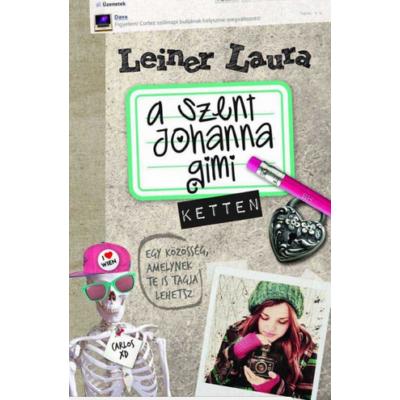 Leiner Laura: A Szent Johanna gimi 6. - Ketten