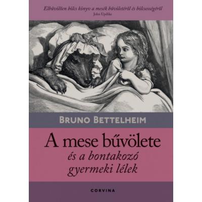 A mese bűvölete és a bontakozó gyermeki lélek (9. kiadás) (Bruno Bettelheim)