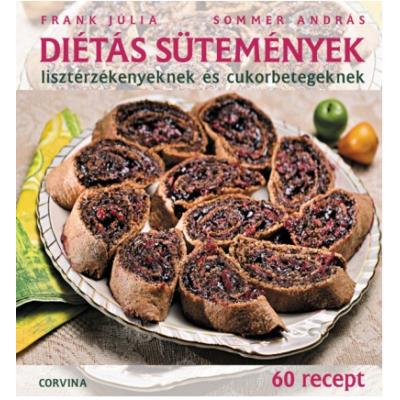 Diétás sütemények lisztérzékenyeknek és cukorbetegeknek /60 recept (Sommer András)