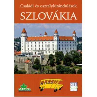 Szlovákia - Családi és osztálykirándulások