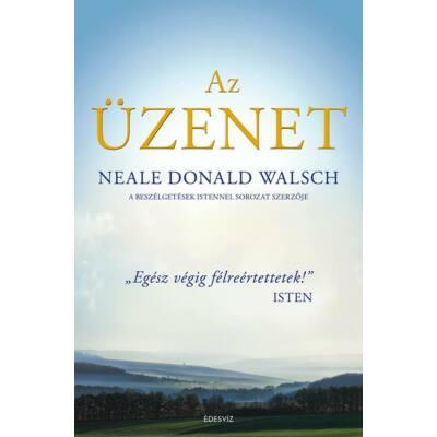 Neale Donald Walsch: Az üzenet