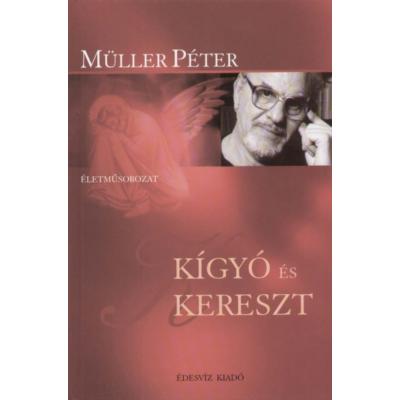 Müller Péter: Kígyó és kereszt