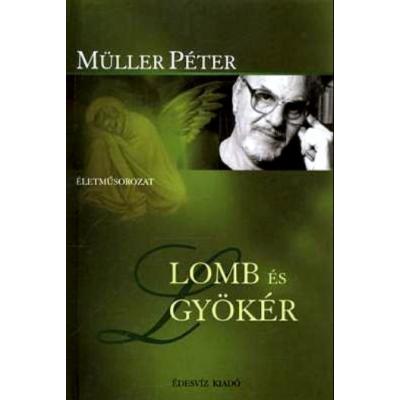 Müller Péter: Lomb és gyökér