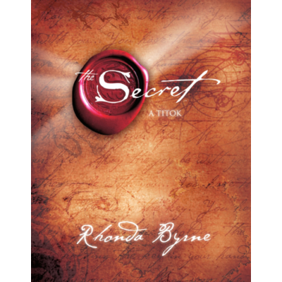 Rhonda Byrne: A Titok - The Secret (10. jubileumi kiadás)