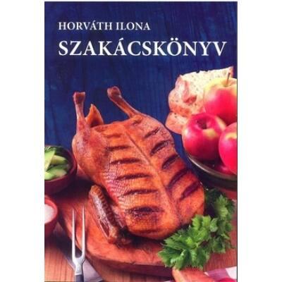 Horváth Ilona: Szakácskönyv (Puha)