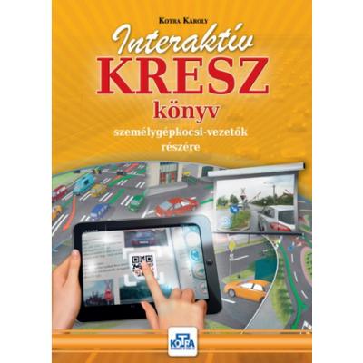 Interaktív KRESZ könyv személygépkocsi vezetők részére (Kotra Károly)