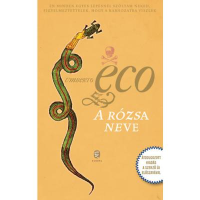 Umberto Eco: A rózsa neve - Átdolgozott kiadás, a szerző új előszavával