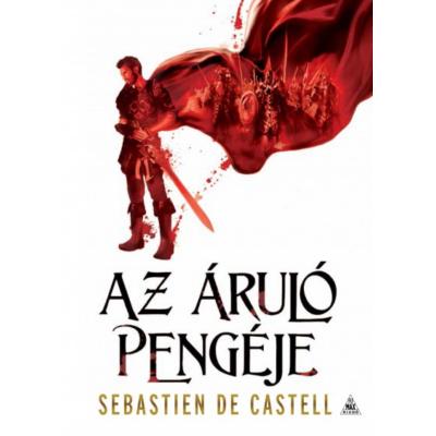 Az áruló pengéje /Öregkabátosok 1. (Sebastien De Castell)