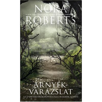 Árnyékvarázslat /Az O'Dwyer-örökség 2. (Nora Roberts)