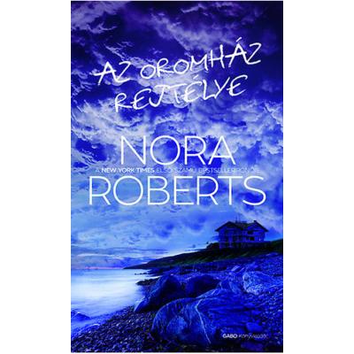 Nora Roberts: Az Oromház rejtélye