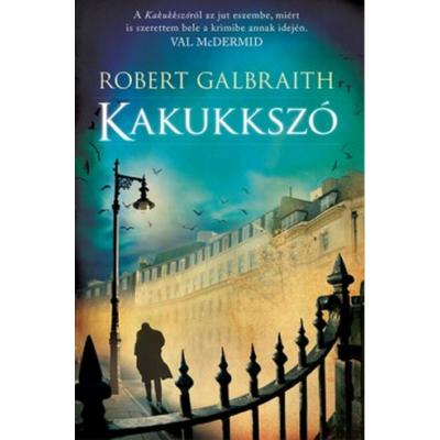 Robert Galbraith: Kakukkszó (J. K. Rowling)