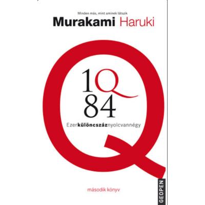 Murakami Haruki: 1Q84 - Ezerkülöncszáznyolcvannégy - Második könyv
