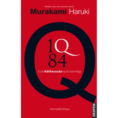 Murakami Haruki: 1Q84 - Ezerkülöncszáznyolcvannégy - Harmadik könyv