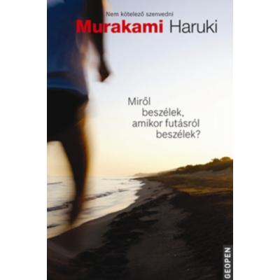 Murakami Haruki: Miről beszélek, amikor futásról beszélek?