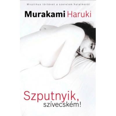 Murakami Haruki: Szputnyik, szívecském!