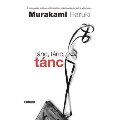 Murakami Haruki: Tánc, tánc, tánc