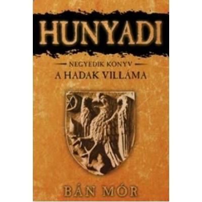 Bán Mór: A hadak villáma - Hunyadi 4.