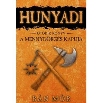 Bán Mór: A mennydörgés kapuja - Hunyadi 5.