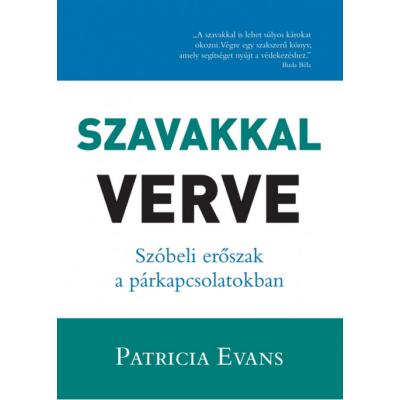 Szavakkal verve /Szóbeli erőszak a párkapcsolatokban (Patricia Evans)