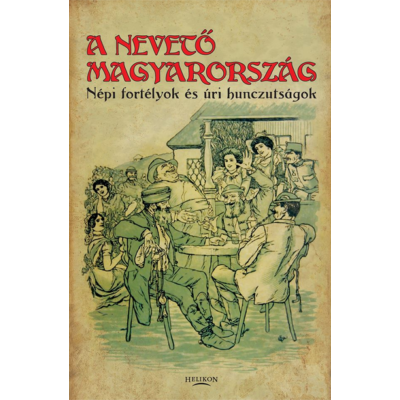 A nevető Magyarország I. (Gracza György)