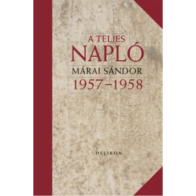Márai Sándor: A teljes napló 1957–1958