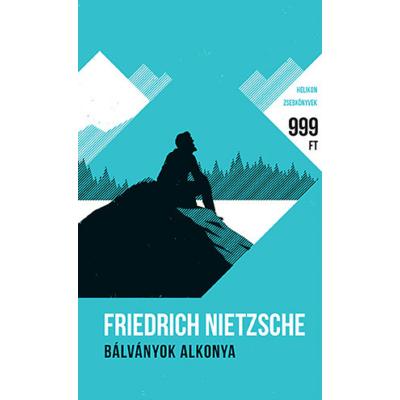 Bálványok alkonya - Helikon zsebkönyvek 9. (Friedrich Nietzsche)