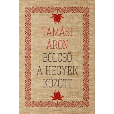 Tamási Áron: Bölcső a hegyek között
