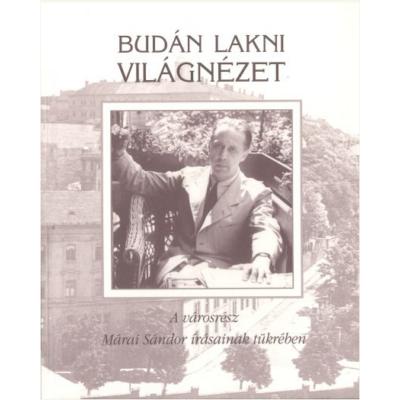 Budán lakni világnézet - A városrész Márai Sándor írásainak tükrében