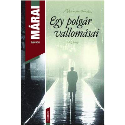 *EGY POLGÁR VALLOMÁSAI (Márai Sándor)