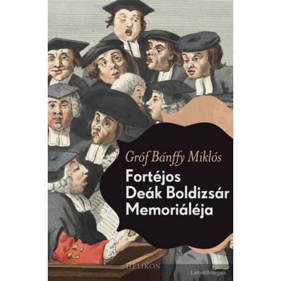 gróf Bánffy Miklós: Fortéjos Deák Boldizsár Memoriáléja