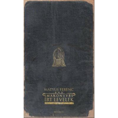 Imakönyvbe írt levelek - Orosz hadifogolynapló 1945–47 (Mátyus Ferenc)