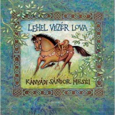 Kányádi Sándor: Lehel vezér lova