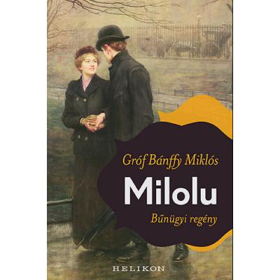 Milolu /Bűnügyi regény (Gróf Bánffy Miklós)