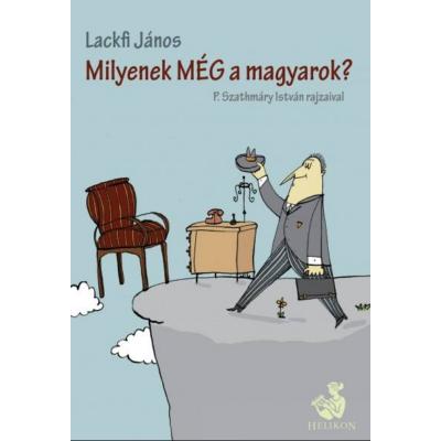 Lackfi János: Milyenek még a magyarok?