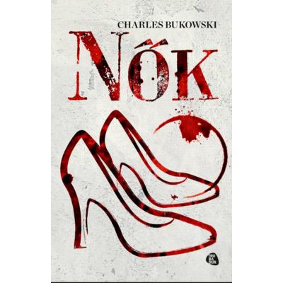 Charles Bukowski: Nők