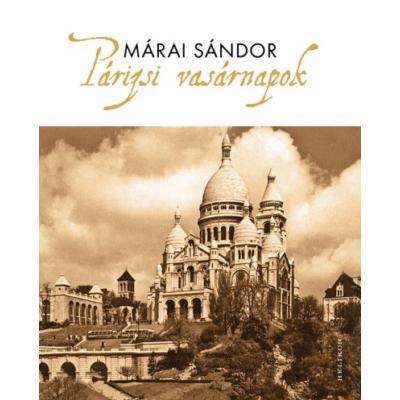Márai Sándor: Párizsi vasárnapok