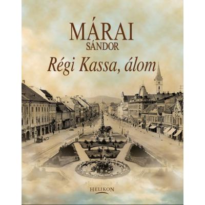 Márai Sándor: Régi Kassa, álom ...