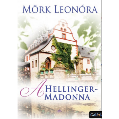 Mörk Leonóra: A Hellinger-Madonna