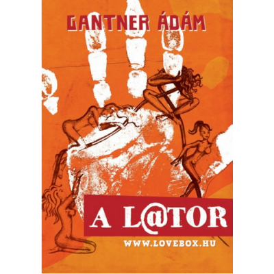 Gantner Ádám: A lator