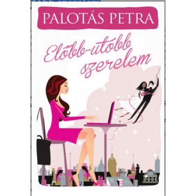 Palotás Petra: Előbb-utóbb szerelem