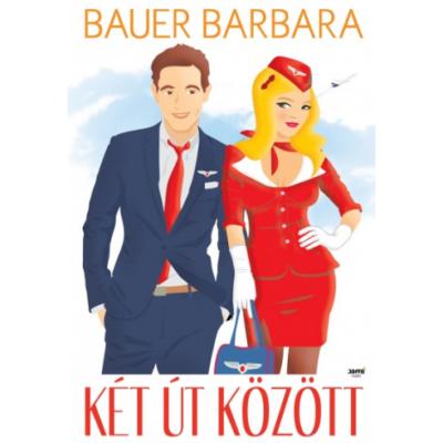 Bauer Barbara: Két út között