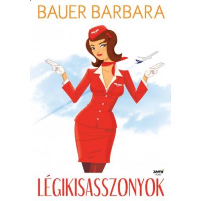 Bauer Barbara: Légikisasszonyok