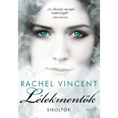 Rachel Vincent: Lélekmentők - Sikoltók 2.