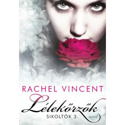Rachel Vincent: Lélekőrzők - Sikoltók 3.