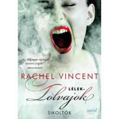 Rachel Vincent: Lélektolvajok - Sikoltók 1.
