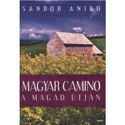 Magyar Camino - A magad útján